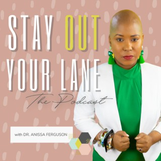 STAY OUT YOUR LANE: The Podcast