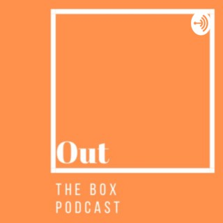 Out The Box Podcast