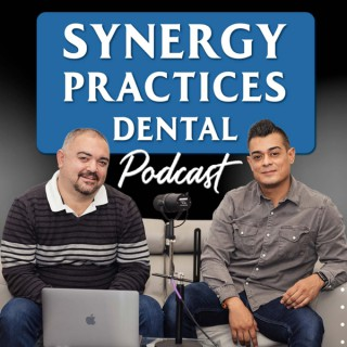 Synergy Practices Dental Podcast