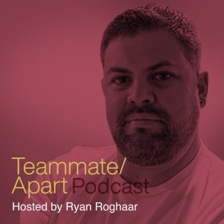 Teammate Apart Podcast