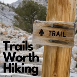 Trails Worth Hiking