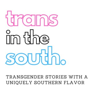 Trans in the South Podcast