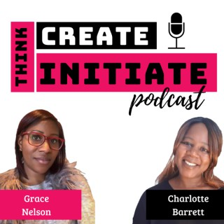 Think.Create.Initiate (from sidehustle to startup) Podcast