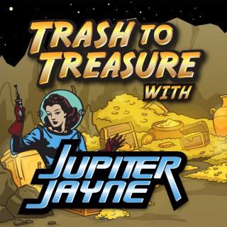 Trash to Treasure with Jupiter Jayne