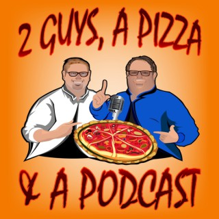 Two Guys, a Pizza, and a Podcast
