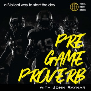 Pre Game Proverb