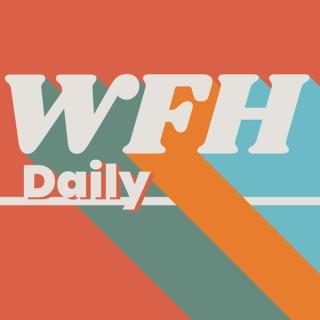 WFH Daily