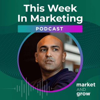 #TWIMshow - This Week in Marketing