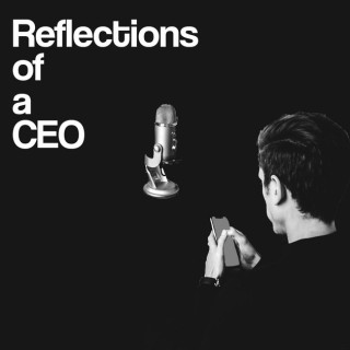 Reflections of a CEO