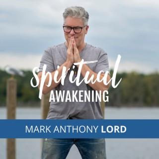 SPIRITUAL AWAKENING with Mark Anthony Lord