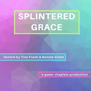 Splintered Grace