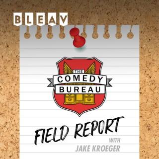 Bleav in The Comedy Bureau Field Report