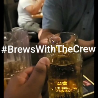 Brews With The Crew