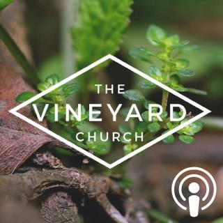 Vineyard Church - Chester Springs Podcast