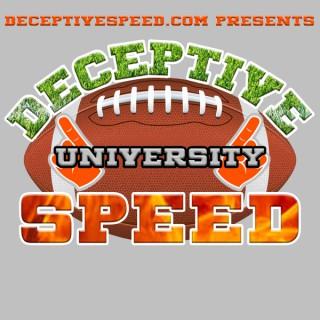 Deceptive Speed University - College Sports