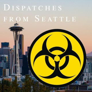 Dispatches from Seattle: A Coronavirus Podcast