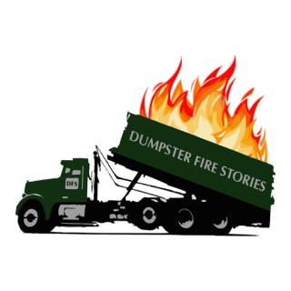 Dumpster Fire Stories