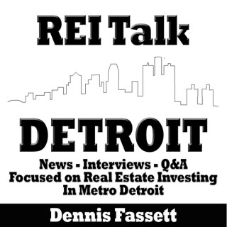 REI Talk Detroit   Weekly News and Interviews With Active Real Estate Investors in Metro Detroit, Michigan