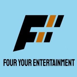 Four Your Entertainment