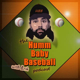 Humm Baby Baseball Podcast