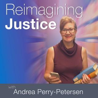 Reimagining Justice