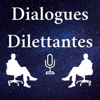 Dialogues Dilettantes