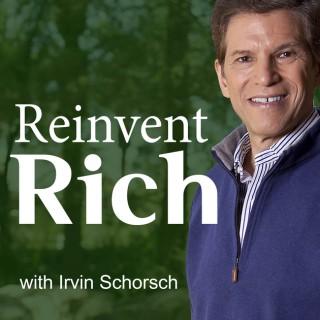 Reinvent Rich with Irvin Schorsch