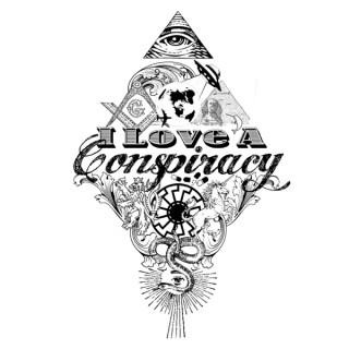 I Love A Conspiracy