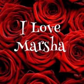 I Love Marsha