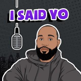 I Said Yo