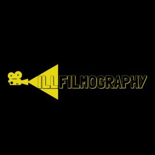 ILL FILMOGRAPHY