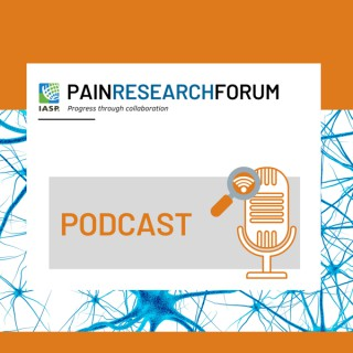IASP Pain Research Forum Podcasts
