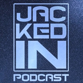 Jacked In Podcast