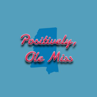 Positively, Ole Miss