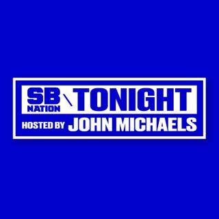 SB Nation Tonight with John Michaels