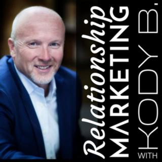 Relationship Marketing with Kody B
