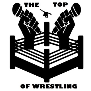 The Top Of Wrestling's Podcast