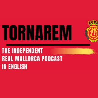 Tornarem - The Independent Real Mallorca Podcast in English