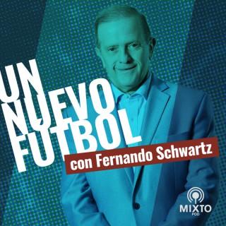 Un Nuevo Fútbol con Fernando Schwartz