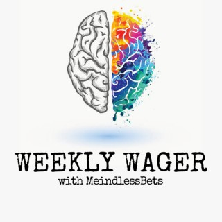 Weekly Wager with MeindlessBets