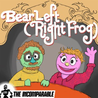 Bear Left (Right Frog) - A Muppet Movie Podcast