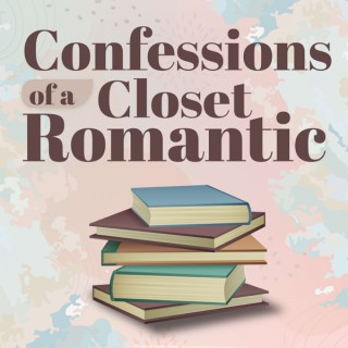 Confessions of a Closet Romantic