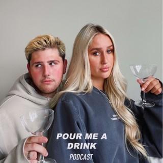 Pour Me A Drink