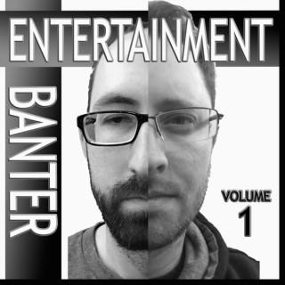Entertainment Banter