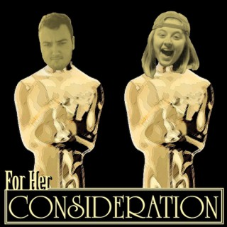 For Her Consideration