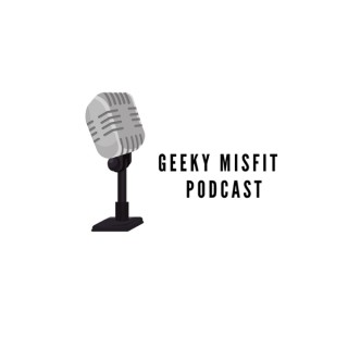Geeky Misfit Podcast