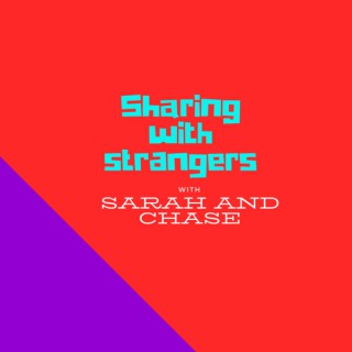 Sharing With Strangers