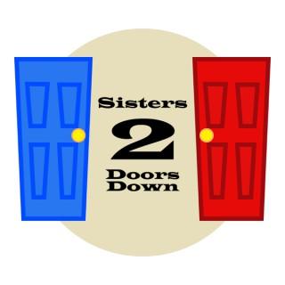 Sisters 2 Door Down