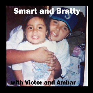 Smart and Bratty with Victor and Ambar