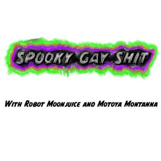 Spooky Gay Shit